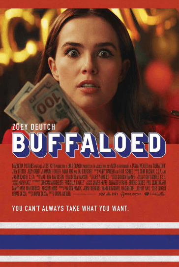 Buffaloed movie poster featuring a wide eyed and scared Zoey Deutch holding a large amount of cash